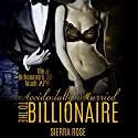 The Billionaire's Touch: Accidentally Married to the Billionaire, Part 3 Audiobook by Sierra Rose Narrated by Marian Hussey