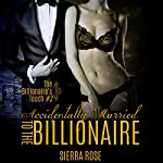 The Billionaire's Touch: Accidentally Married to the Billionaire, Part 3 | Sierra Rose