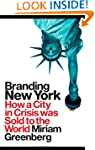 Branding New York: How a City in Cris...