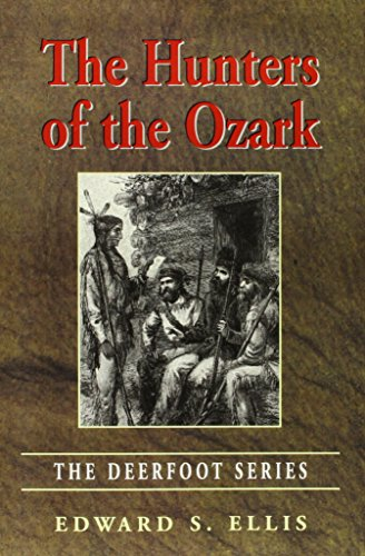 The Hunters of the Ozark (Deerfoot Series)