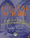 img - for The Digital Scribe: A Writer's Guide to Electronic Media by Musgrave James Ray (1996-05-01) Paperback book / textbook / text book