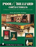 img - for Pool & Billiard Collectibles: A Billiard Accessories and Collectibles Price Guide (Schiffer Book for Collectors) book / textbook / text book