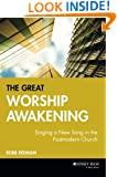 The Great Worship Awakening: Singing a New Song in the Postmodern Church
