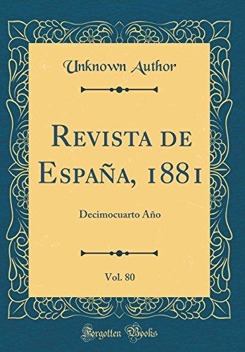 Revista de España, 1881, Vol. 80: Decimocuarto Año (Classic Reprint)  [Author, Unknown] (Tapa Dura)
