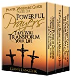 Prayer Warrior's Guide Boxed Set: Powerful Prayers That Will Transform Your Life (3 Books in 1)