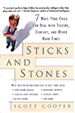 Sticks and Stones: 7 Ways Your Child Can Deal with Teasing, Conflict, and Other Hard Times (0812932404) by Cooper, Scott