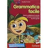 Grammatica facile. Giochi e attività per la scuola primaria e secondaria di primo grado. CD-ROM (Software didattico...