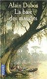 echange, troc Alain Dubos - La baie des maudits