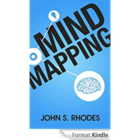 Mind Mapping: How to Create Mind Maps Step-By-Step (Mind Map Templates, Speed Mind Maps, and Advanced Mind Mapping) (English Edition)