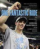 img - for One Fantastic Ride: The Inside Story of Carolina Basketball's 2009 Championship Season book / textbook / text book