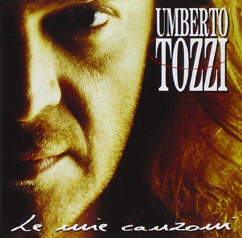 Umberto Tozzi - Umberto Tozzi Le Mie Canzoni - Zortam Music