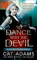 To Dance with the Devil (Blood Singer Novels)