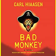 Bad Monkey (       UNABRIDGED) by Carl Hiaasen Narrated by Arte Johnson