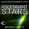 The Ascendant Stars: Humanity's Fire, Book 3 (       UNABRIDGED) by Michael Cobley Narrated by David Thorpe