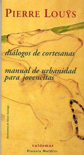 Diálogos De Cortesanas. Manual De Urbanidad Para Jovencitas