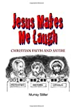img - for Jesus Makes Me Laugh: Christian Faith and Satire book / textbook / text book