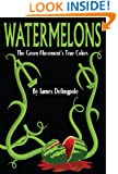 Watermelons: The Green Movement's True Colors