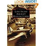 Long Island Aircraft Manufacturers (Images of Aviation) (Images of America Series)