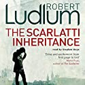The Scarlatti Inheritance Audiobook by Robert Ludlum Narrated by Stephen Hoye
