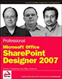 Professional Microsoft Office SharePoint Designer 2007 (Wrox Programmer to Programmer)