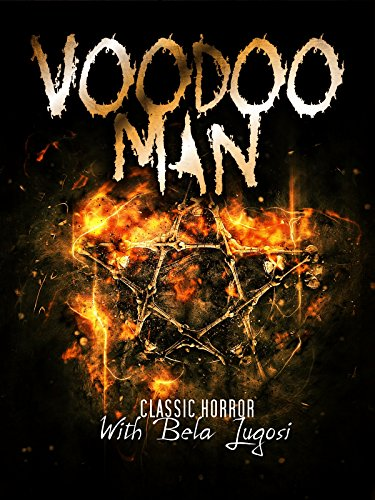 Voodoo Man: Classic Horror with Bela Lugosi