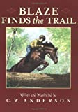 Blaze Finds the Trail (Billy and Blaze Books) (0689835205) by C.W. Anderson