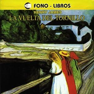 La Vuelta del Tronillo [The Turn of the Screw] Audiobook