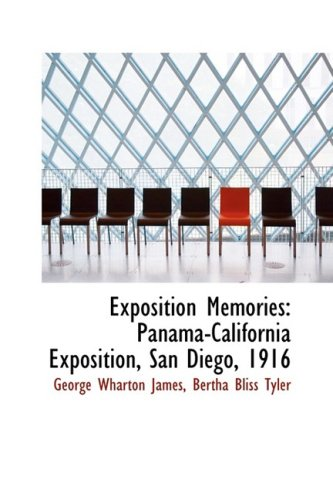 Exposition Memories: Panama-California Exposition, San Diego, 1916