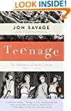 Teenage: The Prehistory of Youth Culture: 1875-1945