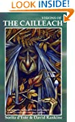 Visions of the Cailleach: Exploring the Myths, Folklore and Legends of the pre-eminent Celtic Hag Goddess