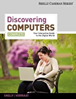 Discovering Computers, Complete: Your Interactive Guide to the Digital World ebook download