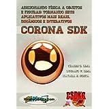 CORONA SDK - Adicionando física a Objetos e figuras: seus aplicativos mais dinâmicos, interativos e reais.