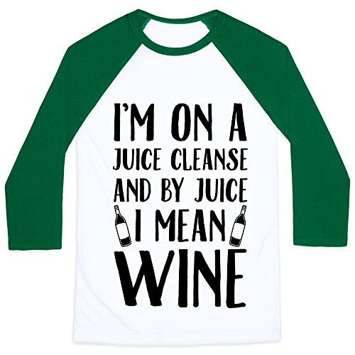 I'm On A Juice Cleanse And By Juice I Mean Wine x-small White/Dark Green Unisex Baseball Tee by LookHUMAN (Mean Green Juice compare prices)