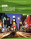 Calculus Concepts: An Applied Approach to the Mathematics of Change, Brief Edition