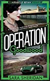 Operation Goodwood (Mirabelle Bevan)