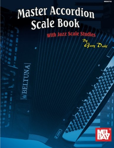 Master Accordion Scale Book: With Jazz Scale Studies
