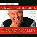The DNA of Relationships (       UNABRIDGED) by Dr. Gary Smalley Narrated by Chris Fabry