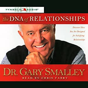 The DNA of Relationships | [Dr. Gary Smalley]