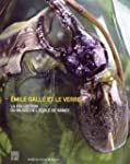 Emile Gall� et le verre : La collecti...