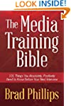 The Media Training Bible: 101 Things...
