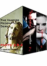 The Vampire Redemption Series: Collection Parts 2 and 4.