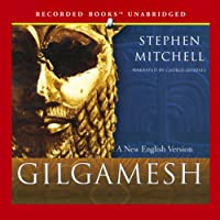 Gilgamesh: A New English Version (       UNABRIDGED) by Stephen Mitchell Narrated by George Guidall