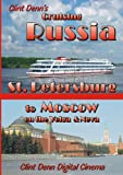 Clint Denn'S Cruising Russia St. Petersburg To Moscow On The Volga & Neva [DVD] [NTSC]