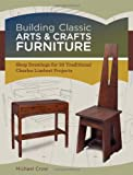 Building Classic Arts & Crafts Furniture: Shop Drawings for 33 Traditional Charles Limbert Projects