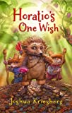 Horatios One Wish (A middle-grade animal adventure novel)
