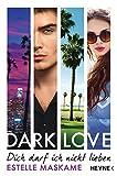 Image de DARK LOVE - Dich darf ich nicht lieben: Roman (DARK-LOVE-Serie 1)