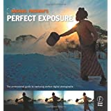 Michael Freeman's Perfect Exposure: The Professional's Guide to Capturing Perfect Digital Photographsby Michael Freeman