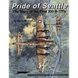 Pride of Seattle: The Story of the First 300 B-17Fs - Aircraft Specials series Steve Birdsall