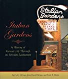 ITALIAN GARDENS: A History of Kansas City Through its Favorite Restaurant