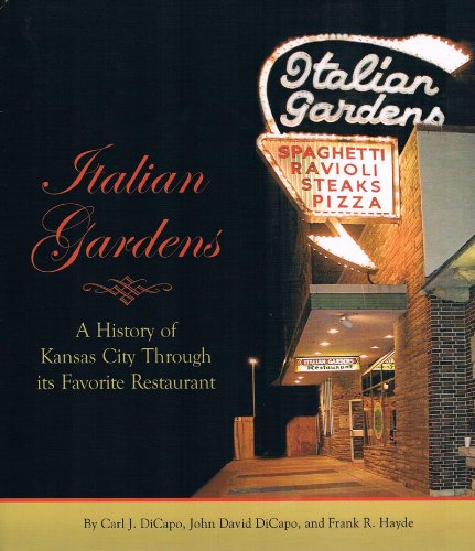 ITALIAN GARDENS: A History of Kansas City Through its Favorite Restaurant